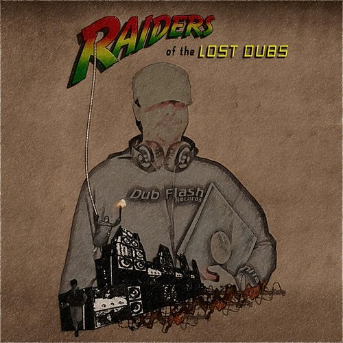 Raiders of the Lost Dubs by Various Artists