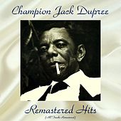 Remastered Hits (All Tracks Remastered) von Champion Jack Dupree