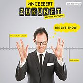 Zukunft is the Future (Die Live-Show) by Vince Ebert