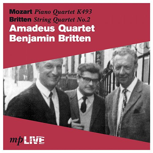 Mozart Piano Quartet K493, Britten String Quartet No. 2 by Amadeus Quartet