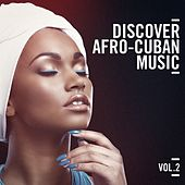 Discover Afro Cuban Music, Vol. 2 by Various Artists