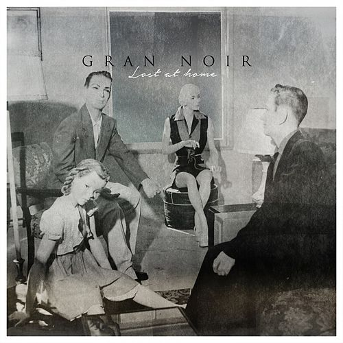 Lost at Home von Gran Noir