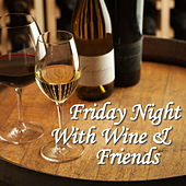 Friday Night With Wine & Friends von Various Artists