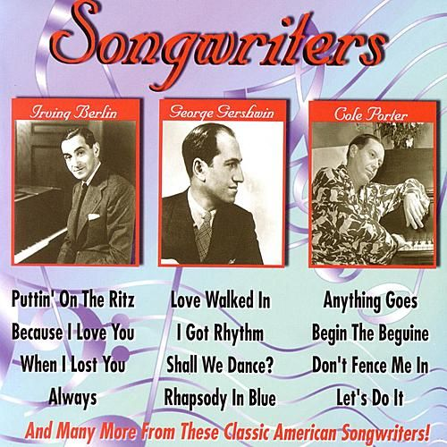 Play & Download Songwriters - Irving Berlin, George & Ira Gershwin, Cole Porter by Various Artists | Napster