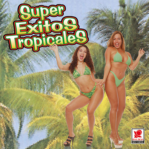 Play & Download Super Exitos Tropicales by Super Exitos Tropicales | Napster