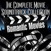 Play & Download Vol. 2 : Romantic Movies by The Complete Movie Soundtrack Collection | Napster