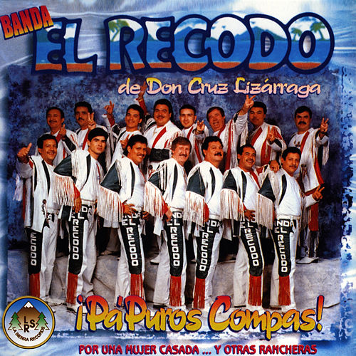 Play & Download ¡Pa Puros Compas! by Banda El Recodo | Napster