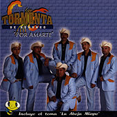 Play & Download Por Amarte by Tormenta De Durango | Napster