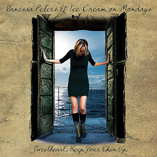 Play & Download Sweetheart, Keep Your Chin Up by Vanessa Peters | Napster
