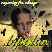 Play & Download Capacity for Change by Bipolar | Napster