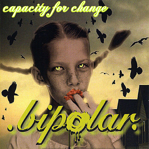 Capacity for Change by Bipolar