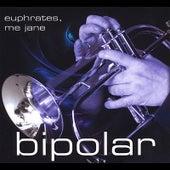 Play & Download Euphrates, Me Jane by Bipolar | Napster