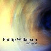 Still Point by Phillip Wilkerson