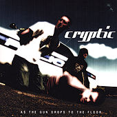 As the Gun Drops to the Floor by Cryptic