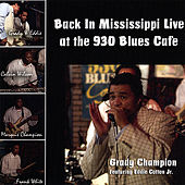 Back in Mississippi (Live) by Grady Champion