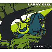 Play & Download Backwoods by Larry Keel | Napster