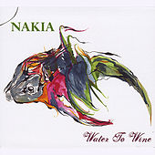 Play & Download Water to Wine by Nakia | Napster
