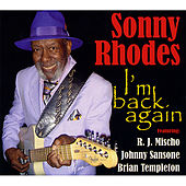 Play & Download I'm Back Again by Sonny Rhodes | Napster