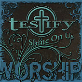 Play & Download Shine On Us by Testify   Napster