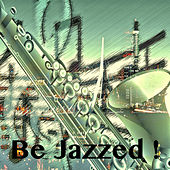 Play & Download Be Jazzed ! by Various Artists | Napster