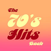 Play & Download The 70's Hits Back by Various Artists | Napster