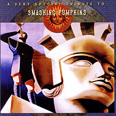 A Very Special Tribute To Smashing Pumpkins by Various Artists