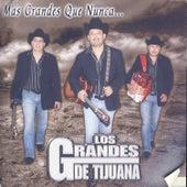 Play & Download Mas Grandes Que Nunca… by Los Grandes De Tijuana | Napster