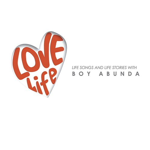 Play & Download Boy Abunda Love Life by Various Artists | Napster