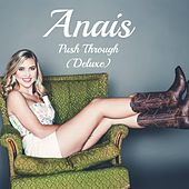 Push Through (Deluxe) by Anais