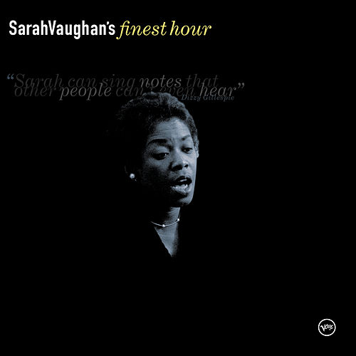 Play & Download Sarah Vaughan's Finest Hour by Sarah Vaughan | Napster