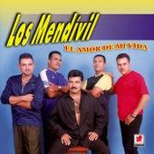 Play & Download El Amor De Mi Vida by Los Mendivil | Napster