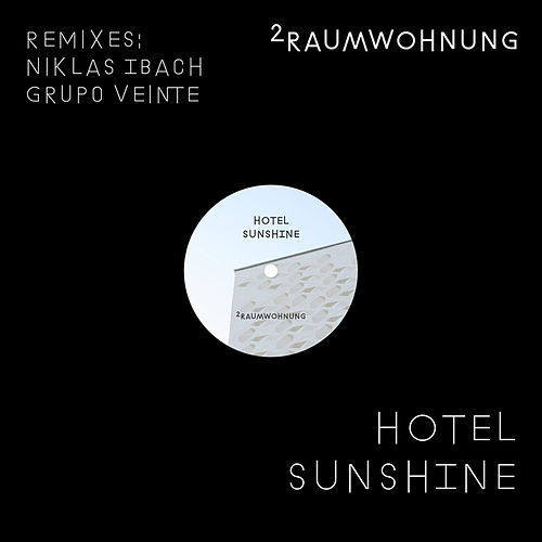 Hotel Sunshine (Remixes) by 2raumwohnung