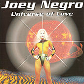 Universe Of Love by Joey Negro