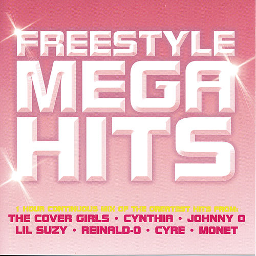 Play & Download Freestyle Mega Hits by Various Artists | Napster