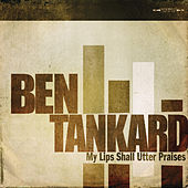 Play & Download My Lips Shall Utter Praises by Ben Tankard | Napster