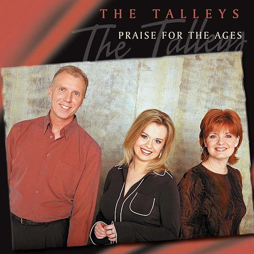 Play & Download Praise For The Ages by The Talley Trio | Napster