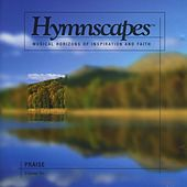 Volume 6 - Praise by Hymnscapes