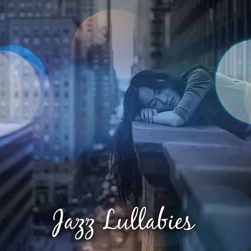 Jazz Lullabies – Calming Jazz, Relaxed Jazz, Music for Sleep by Relaxing Piano Music
