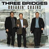 Play & Download Breakin' Chains by Three Bridges | Napster