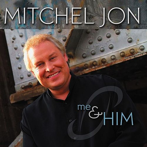 Me And Him by Mitchel Jon