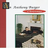 An Anthony Burger Christmas by Anthony Burger