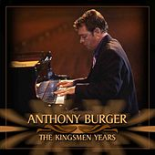 Play & Download The Kingsmen Years by Anthony Burger | Napster