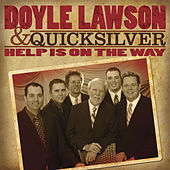Play & Download Help Is On The Way by Doyle Lawson | Napster