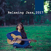 Relaxing Jazz 2017 – Peaceful Melodies of Classic Jazz, Chill Jazz Lounge, Smooth Jazz by Chilled Jazz Masters