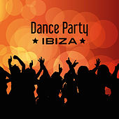 Dance Party Ibiza – Music to Have Fun, Beach Dancefloor, Chill Out Party Sounds by Top 40