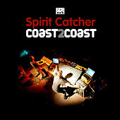 Play & Download Spirit Catcher - Coast2coast by Spirit Catcher | Napster