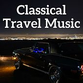 Classical Travel Music by Various Artists