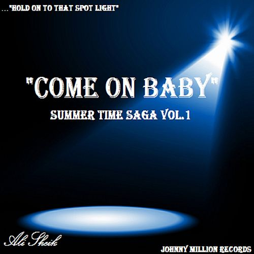 Summer Time Saga, Vol. 1 (Come on Baby) by Ali Sheik