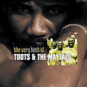 Play & Download The Very Best Of Toots & The Maytals by Toots and the Maytals | Napster