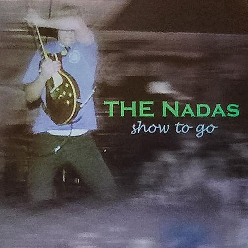 Show to Go by The Nadas